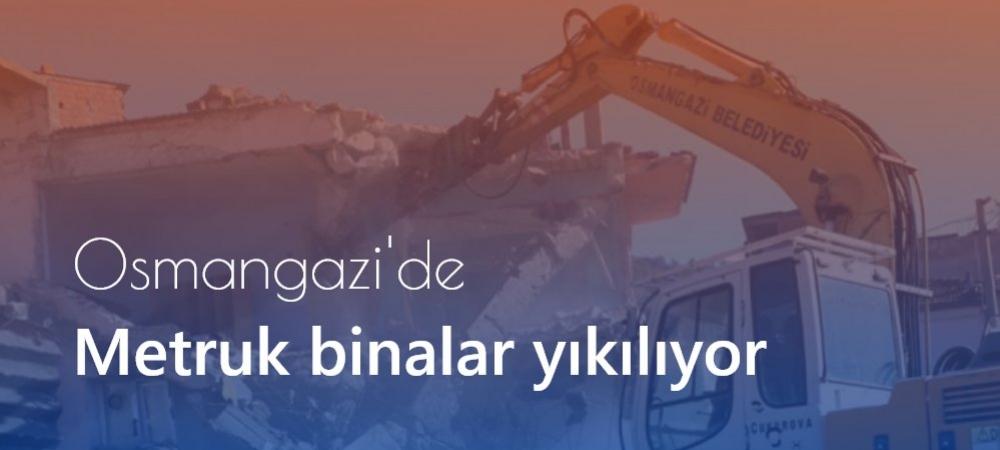 Osmangazi'de metruk binalar yıkılıyor